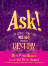 Ask The Bridge From Your Dreams To Your Destiny