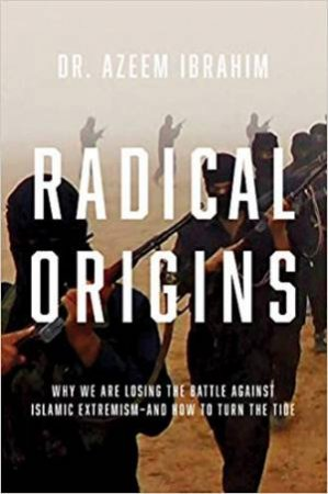 Radical Origins by Azeem Ibrahim