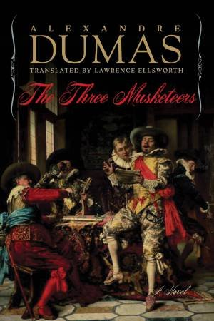The Three Musketeers by Alexandre Dumas & Lawrence Ellsworth