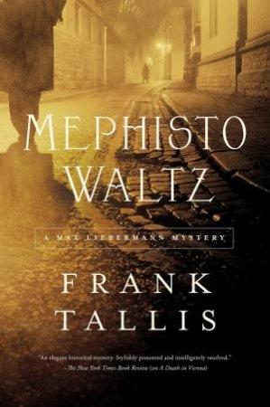 Mephisto Waltz: a Max Liebermann Mystery by Frank Tallis