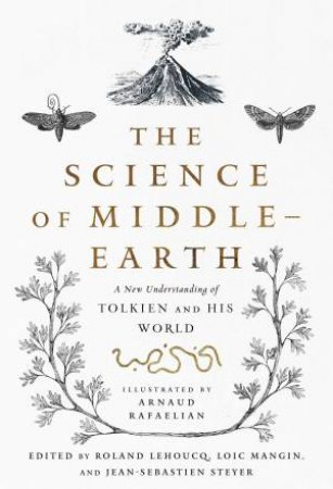 The Science Of Middle-Earth by Tina Kover