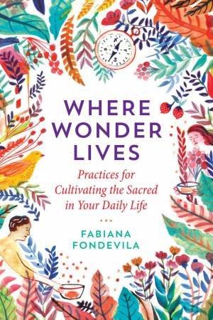 Where Wonder Lives by Fabiana Fondevila