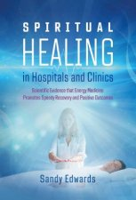 Spiritual Healing In Hospitals And Clinics