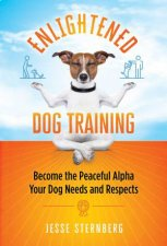 Enlightened Dog Training