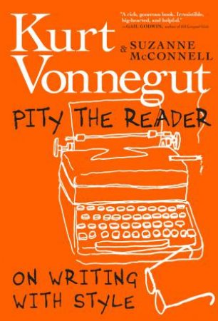 Pity The Reader by Suzanne McConnell & Kurt Vonnegut
