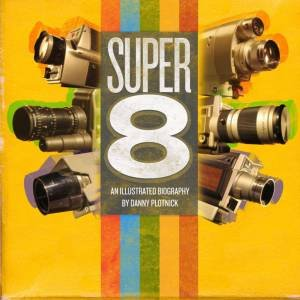 Super 8 by Danny Plotnick
