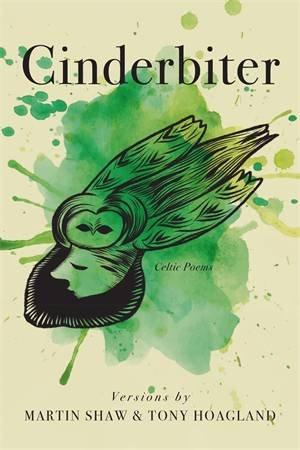 Cinderbiter by Martin Shaw & Tony Hoagland