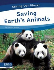 Saving Our Planet Saving Earths Animals
