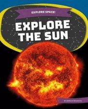 Explore Space Explore the Sun