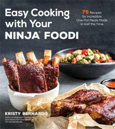 Easy Cooking With Your Ninja Foodi by Kristy Bernardo