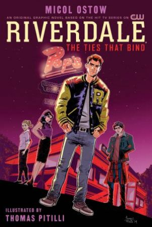 Riverdale: The Ties That Bind by Micol Ostow