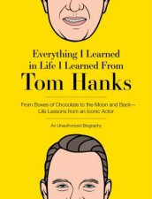 Everything I Learned in Life I Learned From Tom Hanks