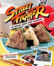 Street Fighter The Official Street Food Cookbook
