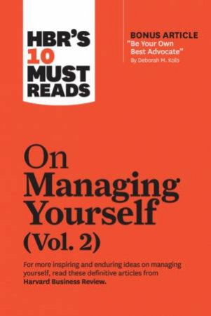 HBR's 10 Must Reads On Managing Yourself, Vol. 2