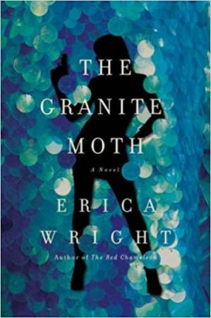The Granite Moth: A Novel by Erica Wright