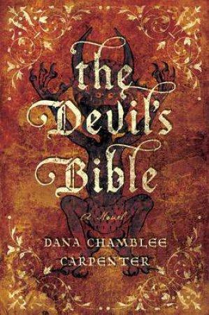 The Devil's Bible by Dana Chamblee Carpenter