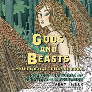 Gods Beasts A Mythological Coloring Book By Adam Fisher