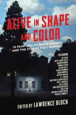 Alive In Shape And Color: 18 Paintings By Great Artists And The Stories They Inspired