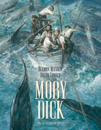 Moby Dick: The Illustrated Novel by Herman Melville