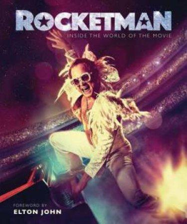 Rocketman : The Official Movie Companion by Weldon Owen