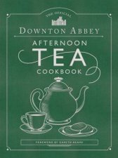 Official Downton Abbey Afternoon Tea Cookbook