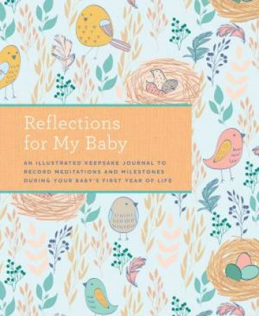 Reflections For My Baby by Weldon Owen