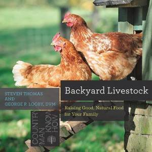 Countryman Know-How: Backyard Livestock by George B. Looby & Steven Thomas