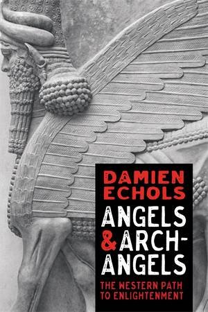 Angels And Archangels by Damien Echols