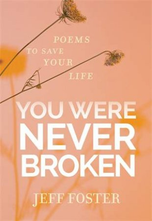 You Were Never Broken by Jeff Foster