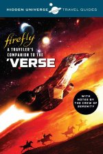 Hidden Universe Travel Guides Firefly A Travelers Companion To The Verse