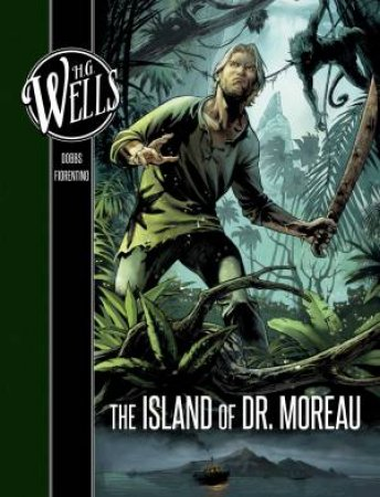 H. G. Wells: The Island Of Dr. Moreau by Dobbs