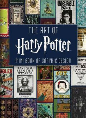 The Art Of Harry Potter: Mini Book Of Graphic Design by Various