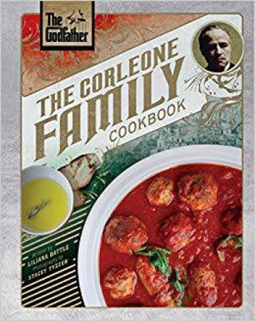 The Godfather: The Corleone Family Cookbook by Liliana Battle
