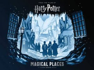 Harry Potter: Magical Places: A Paper Scene Book by Jody Revenson