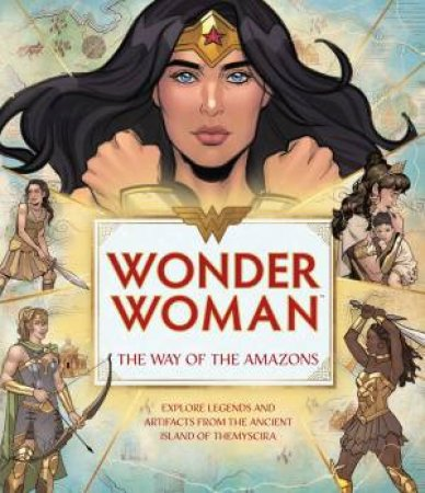 Wonder Woman: The Way Of The Amazons by J.E. Bright