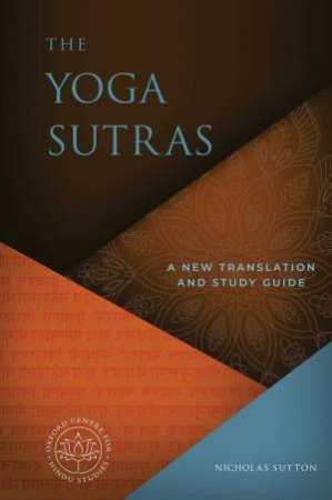 Yoga Sutras: A New Translation And Study Guide by Nicholas Sutton