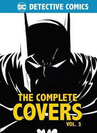 DC Comics: Detective Comics: The Complete Covers Vol. 3 by Various