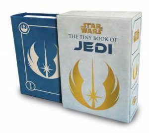 Star Wars: The Tiny Book Of Jedi (Tiny Book) by S. T. Bende