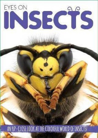 Eyes On Insects by Ruth Strother