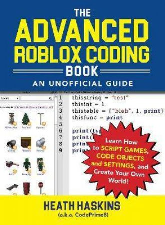 Advanced Roblox Coding Book: An Unofficial Guide by Heath Haskins