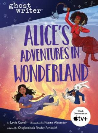 Ghostwriter: Alice's Adventures In Wonderland