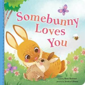 Somebunny Loves You by Jessica Gibson
