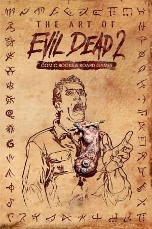 The Art Of Evil Dead 2 by Frank Hannah & Dave Land & Oscar Bazaldua