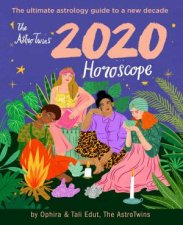 AstroTwins 2020 Horoscope Your Ultimate Astrology Guide to the New Decade