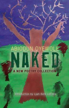 NAKED by Abiodun Oyewole & Lyah Beth Leflore