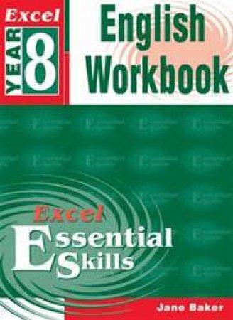 Excel Essential Skills: English Workbook - Year 8