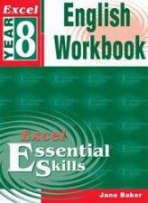 Excel Essential Skills English Workbook  Year 8
