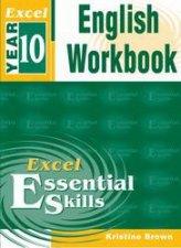 Excel Essential Skills: English Workbook - Year 10 by Kristine Brown