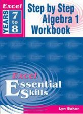 Excel Essential Skills Step By Step Algebra 1  Years 7  8