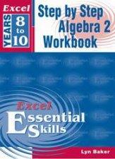 Excel Essential Skills Step By Step Algebra 2  Years 8  10